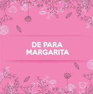 DE PARA MARGARITA