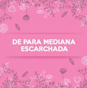 DE PARA MEDIANA ESCARCHADA