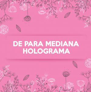 DE PARA MEDIANA HOLOGRAFICA