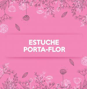 ESTUCHE PORTA FLOR