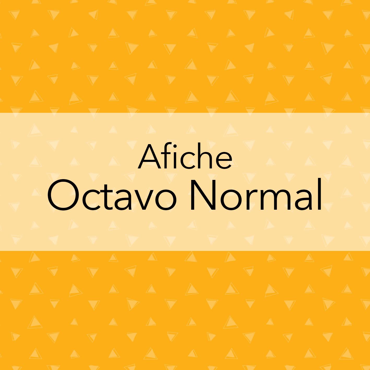 AFICHE OCTAVO NORMAL