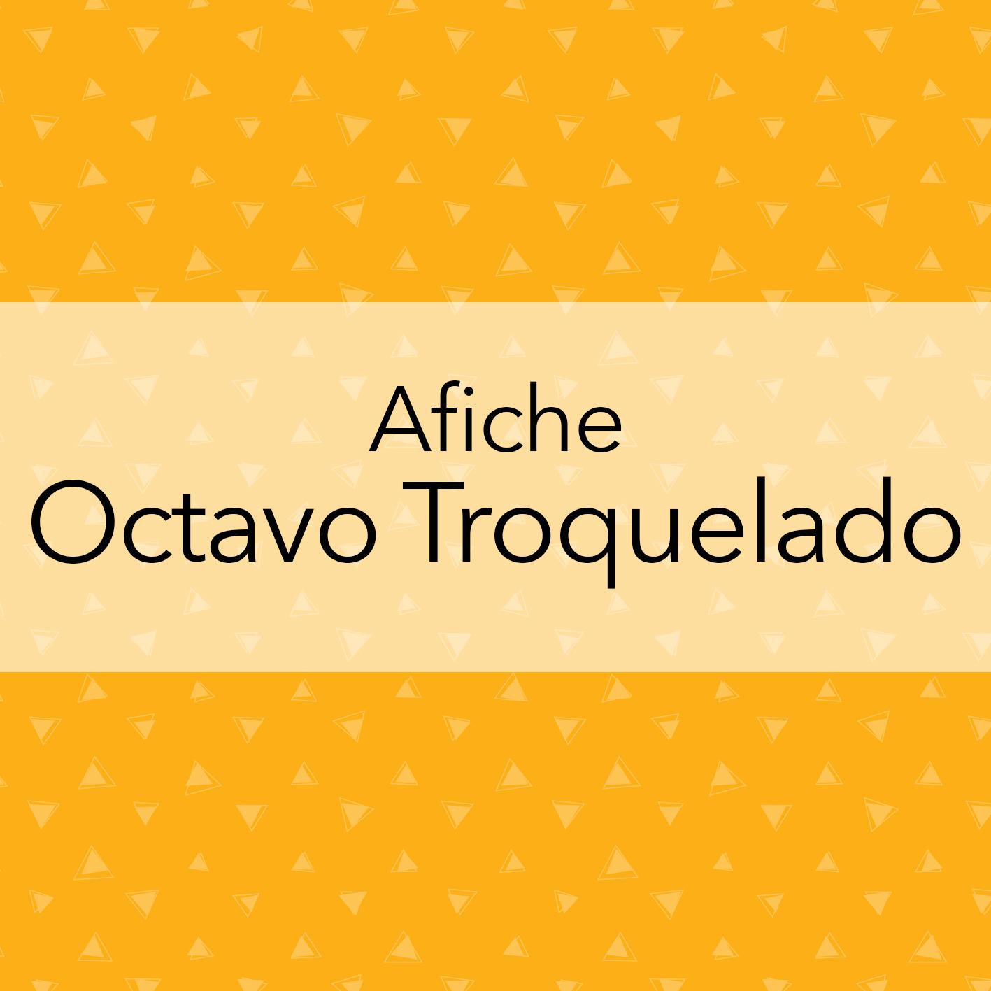 AFICHE OCTAVO TROQUELADO