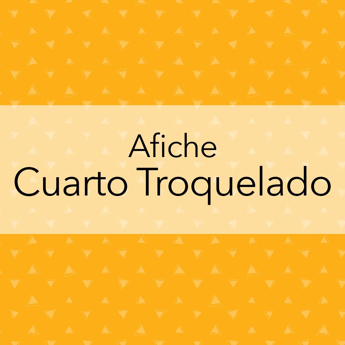 AFICHE CUARTO TROQUELADO