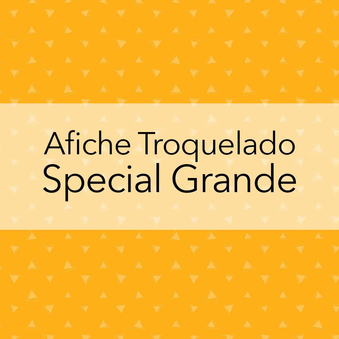 AFICHE TROQUELADO SPECIAL GRANDE
