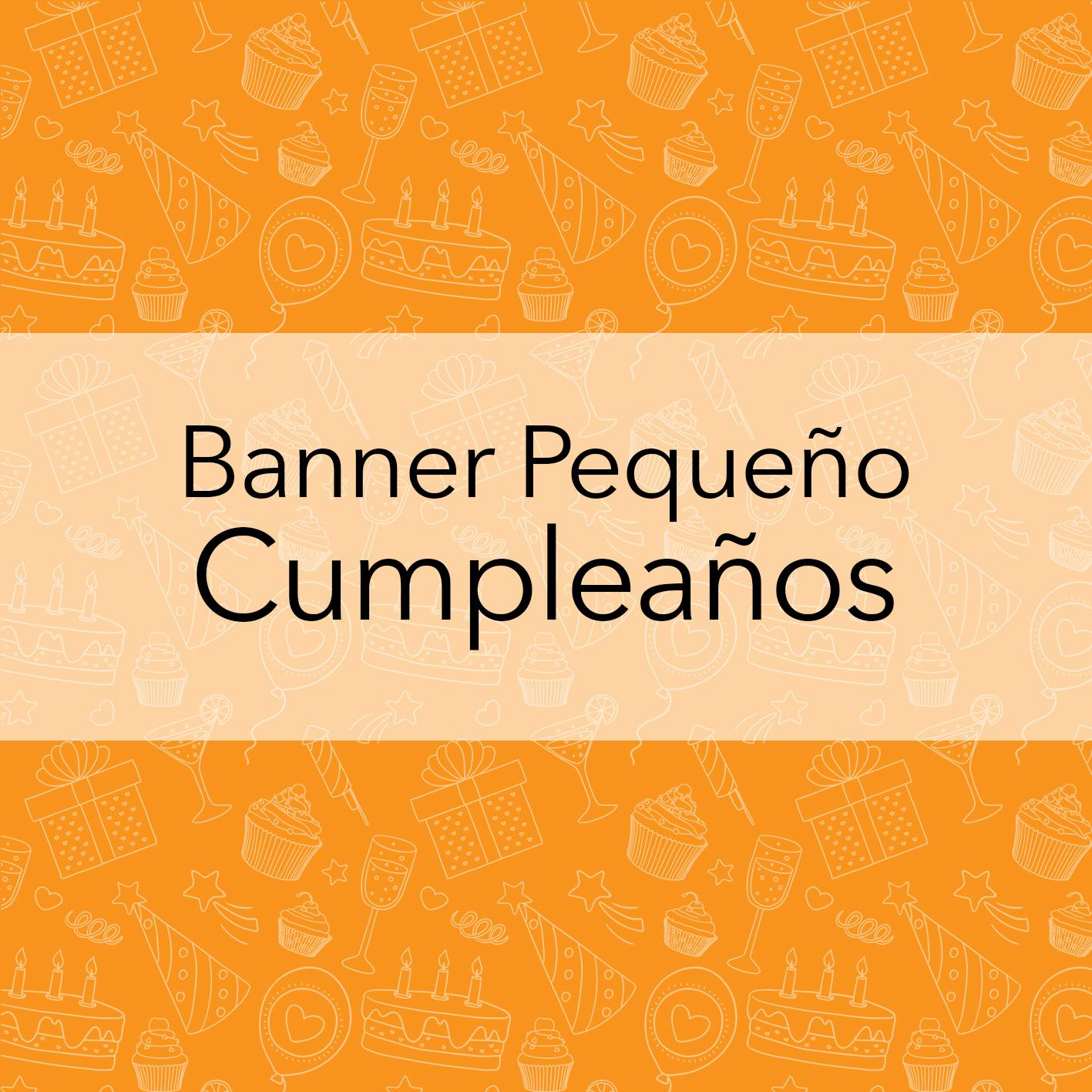 BANNERS PEQUEÑOS - CUMPLEAÑOS