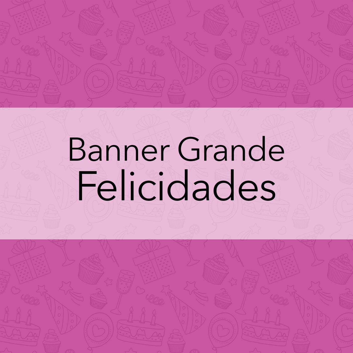 BANNERS GRANDES - FELICIDADES