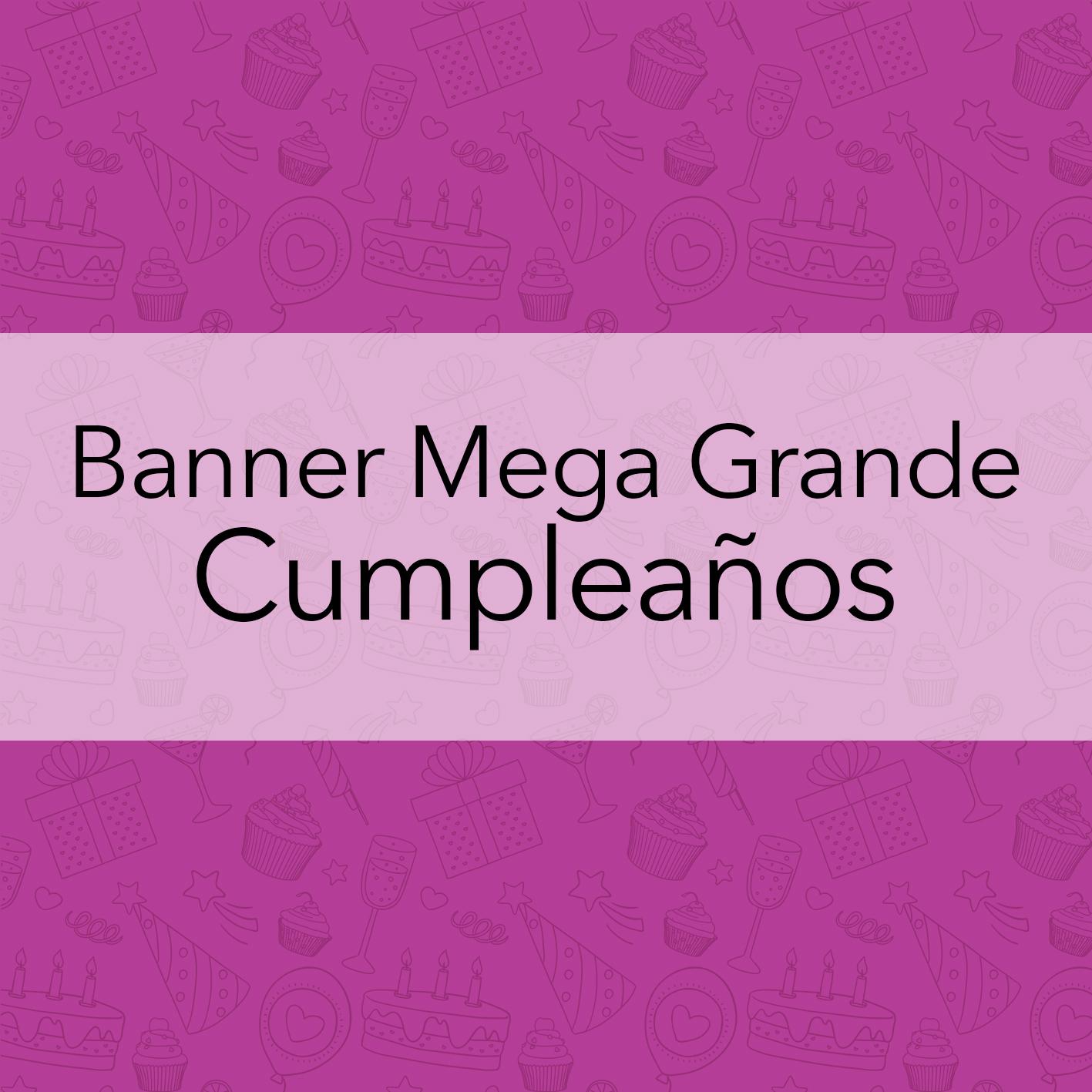 BANNER MEGA GRANDE CUMPLEAÑOS