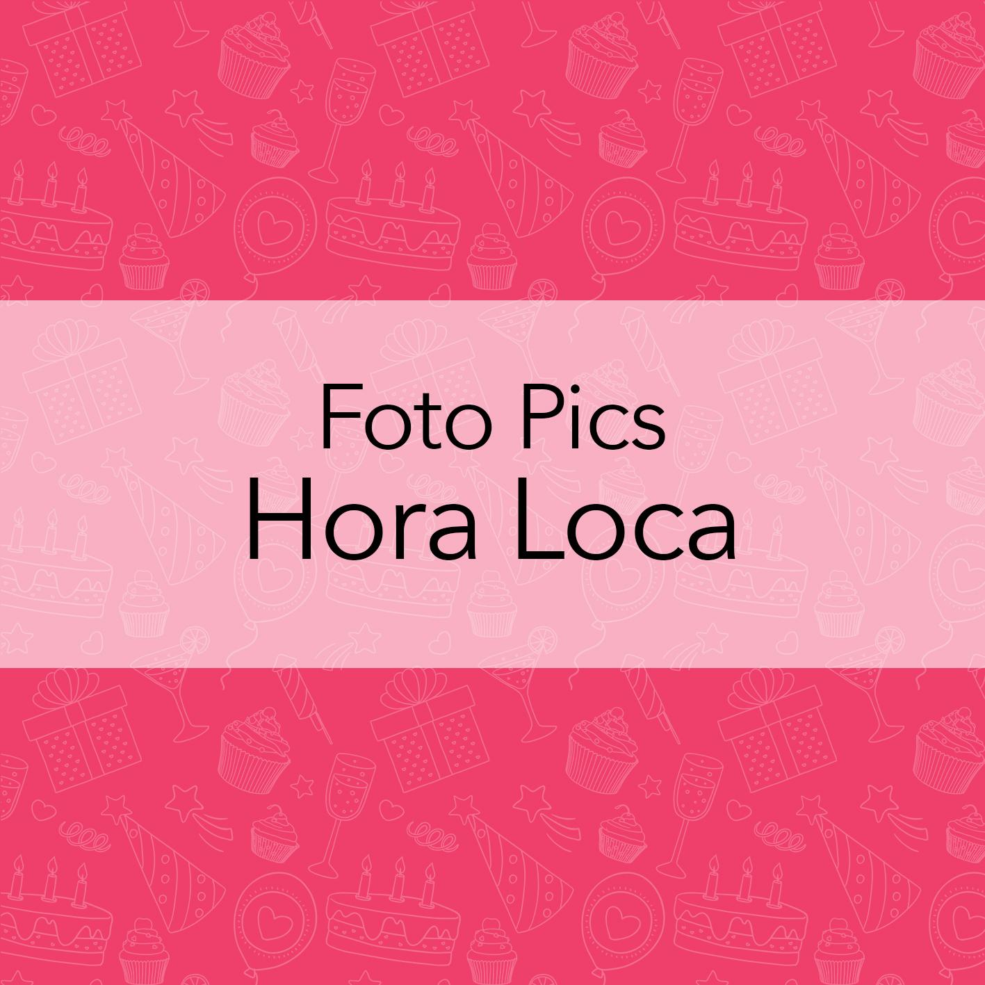 FOTO PICS HORA LOCA