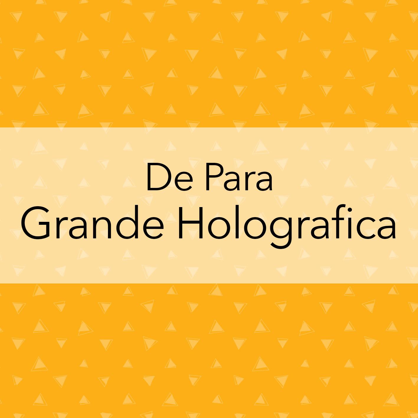 DE PARA GRANDE HOLOGRAFICA