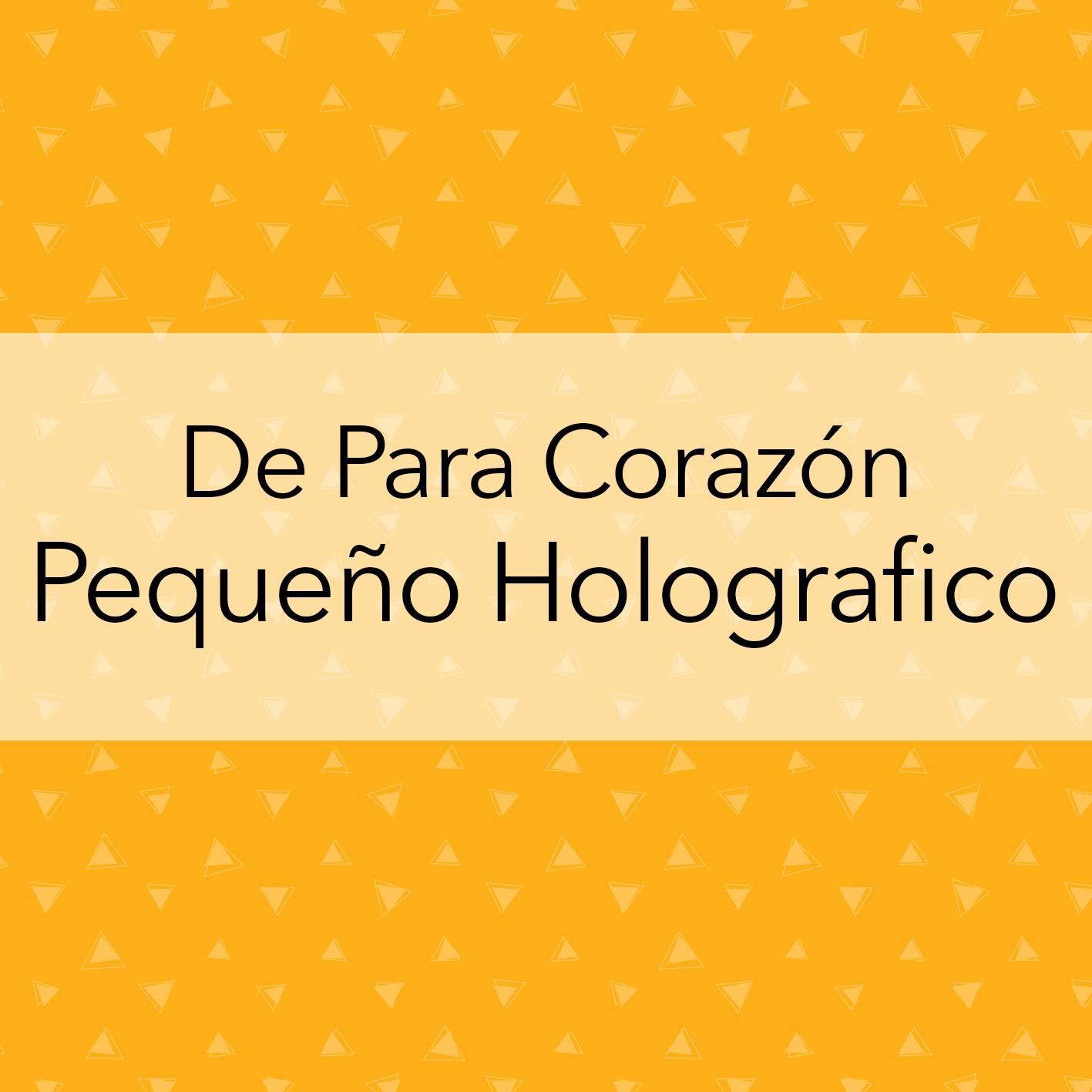 DE PARA CORAZÓN PEQUEÑO HOLOGRAFICO