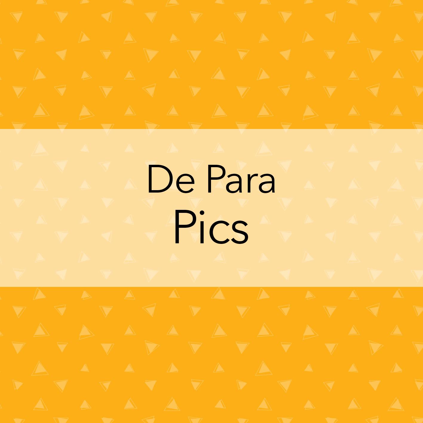 DE PARA PICS