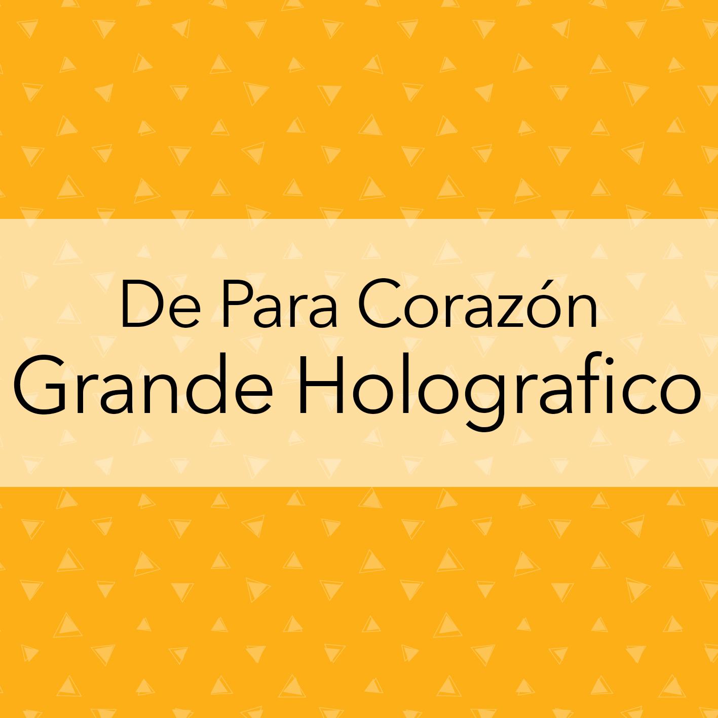 DE PARA CORAZÓN GRANDE HOLOGRAFICO