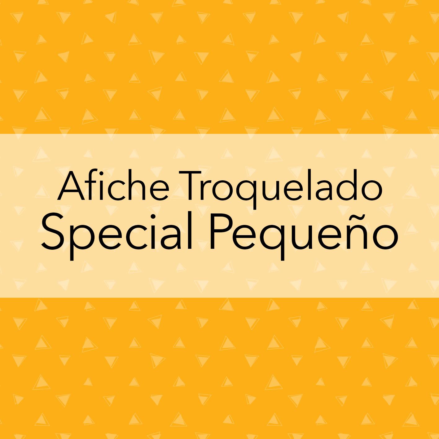 AFICHE TROQUELADO SPECIAL PEQUEÑO